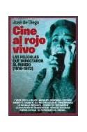 Papel CINE AL ROJO VIVO LAS PELICULAS QUE IMPACTARON AL MUNDO 1919-1972 (CARTONE)