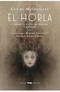 Papel HORLA Y OTROS CUENTOS DE LOCURA Y HORROR (ILUSTRADO) (CARTONE)