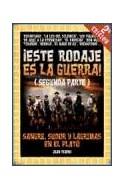 Papel ESTE RODAJE ES LA GUERRA (SEGUNDA PARTE) (3 EDICION)