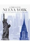 Papel COMO LEER NUEVA YORK UNA GUIA DE LA ARQUITECTURA DE LA  GRAN MANZANA (RUSTICO)