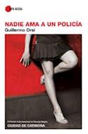 Papel NADIE AMA A UN POLICIA (SERIE TAPA NEGRA)