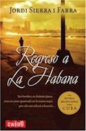 Papel REGRESO A LA HABANA [UNA NOVELA EXCEPCIONAL SOBRE CUBA] (COLECCION NOVELA)