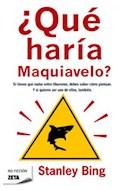 Papel QUE HARIA MAQUIAVELO (COLECCION NO FICCION)