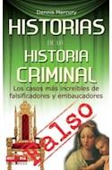 Papel HISTORIAS DE LA HISTORIA CRIMINAL LOS CASOS MAS INCREIBLES DE FALSIFICADORES Y EMBAUCADORES