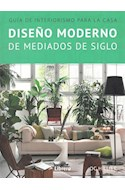 Papel DISEÑO MODERNO DE MEDIADOS DE SIGLO GUIA DE INTERIORISMO PARA LA CASA
