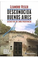 Papel DESCONOCIDA BUENOS AIRES SECRETOS DE UNA PROVINCIA (PROLOGO DE MARIO MARKIC)