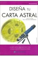 Papel DISEÑA TU CARTA ASTRAL LAS CLAVES DEL TRIUNFO PERSONAL  (TECNICAS MILENARIAS) (CARTONE)