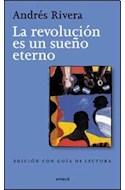 Papel REVOLUCION ES UN SUEÑO ETERNO (EDICION CON GUIA DE LECTURA)