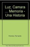 Papel LUZ CAMARA MEMORIA UNA HISTORIA SOCIAL DEL CINE ARGENTINO