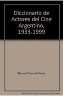 Papel DICCIONARIO DE ACTORES DEL CINE ARGENTINO 1933-1999