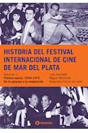 Papel HISTORIA DEL FESTIVAL INTERNACIONAL DE CINE DE MAR DEL  PLATA VOLUMEN 1 PRIMERA EPOCA 1954-