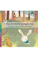 Papel SU PRIMERA ZANAHORIA (CUENTOS DE 4 COLORES) (CARTONE)