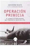 Papel OPERACION PRIMICIA EL ATAQUE DE MONTONEROS QUE PROVOCO  EL GOLPE DE 1976 (RUSTICO)
