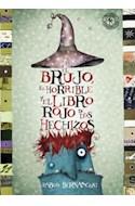 Papel BRUJO EL HORRIBLE Y EL LIBRO ROJO DE LOS HECHIZOS (PRIMERA SUDAMERICANA) (CARTONE)