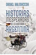 Papel HISTORIAS INESPERADAS DE LA HISTORIA ARGENTINA (RUSTICO)