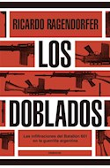 Papel DOBLADOS LAS INFILTRACIONES DEL BATALLON 601 EN LA GUERRILLA ARGENTINA (RUSTICO)