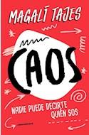 Papel CAOS NADIE PUEDE DECIRTE QUIEN SOS (COLECCION NARRATIVA)