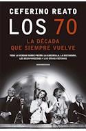 Papel 70 LA DECADA QUE SIEMPRE VUELVE (COLECCION INVESTIGACION PERIODISTICA)