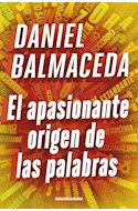Papel APASIONANTE ORIGEN DE LAS PALABRAS (COLECCION HISTORIA)