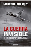 Papel GUERRA INVISIBLE EL ULTIMO SECRETO DE MALVINAS (COLECCION INVESTIGACION PERIODISTICA)