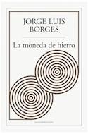 Papel MONEDA DE HIERRO (COLECCION BIBLIOTECA JORGE LUIS BORGES)