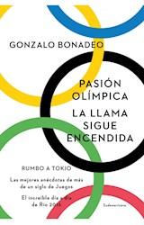 Papel PASION OLIMPICA LA LLAMA SIGUE ENCENDIDA (COLECCION INVESTIGACION PERIODISTICA)