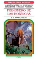 Papel PRISIONERO DE LAS HORMIGAS (ELIGE TU PROPIA AVENTURA) (1)