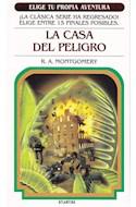 Papel CASA DEL PELIGRO (COLECCION ELIGE TU PROPIA AVENTURA 2) (BOLSILLO)