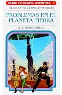 Papel PROBLEMAS EN EL PLANETA TIERRA (COLECCION ELIGE TU PROPIA AVENTURA 3) (BOLSILLO)