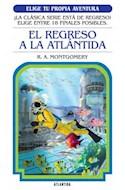 Papel REGRESO A LA ATLANTIDA (COLECCION ELIGE TU PROPIA AVENTURA 16) (RUSTICA)