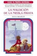 Papel MALDICION DE LA NIEBLA PIRATA (COLECCION ELIGE TU PROPIA AVENTURA 17) (BOLSILLO)