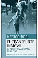 Papel TRANSEUNTE INMOVIL LA PERSPECTIVA URBANA EN EL CINE (ESTUDIOS DE COMUNICACION 37)