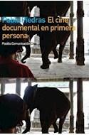 Papel CINE DOCUMENTAL EN PRIMERA PERSONA (PAIDOS COMUNICACION CINE 8034187)