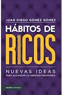 Papel HABITOS DE RICOS NUEVAS IDEAS PARA ALCANZAR LA LIBERTAD FINANCIERA (COLECCION EMPRESA)
