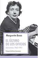 Papel ULTIMO DE LOS OFICIOS ENTREVISTAS [1962-1991] (ESPACIOS DEL SABER 8074098)