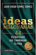 Papel IDEAS MILLONARIAS 44 ESTRATEGIAS QUE CAMBIARAN TU VIDA (COLECCION PAIDOS EMPRESA)