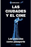 Papel CIUDADES Y EL CINE LAS PELICULAS COMO PASAPORTE (COLECCION CINE POP)