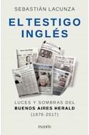 Papel TESTIGO INGLES LUCES Y SOMBRAS DEL BUENOS AIRES HERALD 1876-2017