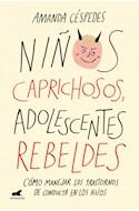 Papel NIÑOS CAPRICHOSOS ADOLESCENTES REBELDES (COLECCION LIBROS PRACTICOS)