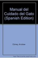 Papel MANUAL DEL CUIDADO DEL GATO GUIA PRACTICA ILUSTRADA DE LOS CUIDADOS ESENCIALES DEL GATO (CARTONE)