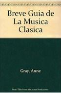 Papel BREVE GUIA DE LA MUSICA CLASICA (MUSICA Y LOS MUSICOS)