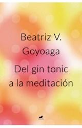 Papel DEL GIN TONIC A LA MEDITACION (COLECCION LIBROS PRACTICOS)