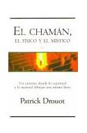Papel CHAMAN EL FISICO Y EL MISTICO UN UNIVERSO DONDE LO ESPIRITUAL Y LO MATERIAL DIBUJAN UNA MISMA LINEA