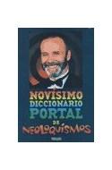 Papel NOVISIMO DICCIONARIO PORTAL DE NEOLOQUISMOS (RUSTICA)
