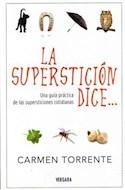Papel SUPERSTICION DICE UNA GUIA PRACTICA DE LAS SUPERSTICION ES COTIDIANAS (RUSTICA)
