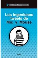 Papel INGENIOSOS TWEETS DE MIC Y MOUSE (HUMOR & CIA)