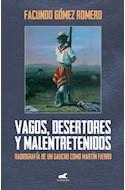 Papel VAGOS DESERTORES Y MALENTRETENIDOS RADIOGRAFIA DE UN GAUCHO COMO MARTIN FIERRO (RUSTICA)