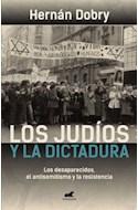Papel JUDIOS Y LA DICTADURA LOS DESAPARECIDOS EL ANTISEMITISMO Y LA RESISTENCIA (RUSTICO)