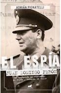 Papel ESPIA JUAN DOMINGO PERON LA OPERACION DE ESPIONAJE DE PERON Y LONARDI EN CHILE