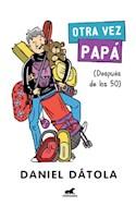 Papel OTRA VEZ PAPA (DESPUES DE LOS 50)